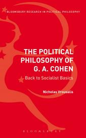 The Political Philosophy of G. A. Cohen: Back to Socialist Basics