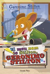 El meu nom és Stilton, Geronimo Stilton: Geronimo Stilton 1