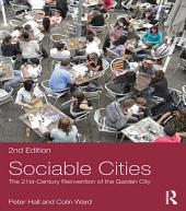 Sociable Cities: The 21st-Century Reinvention of the Garden City, Edition 2