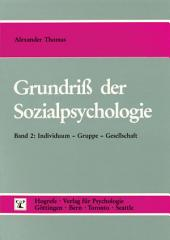Grundriss der Sozialpsychologie: Individuum - Gruppe - Gesellschaft