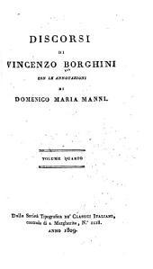 Discorsi di Vincenzo Borghini: Se Firenze fu spianata da Attila, e riedificata da Carlo Magno. Se Firenze ricomperò la liberta' ... Della Chiesa, e vescovi fiorentini