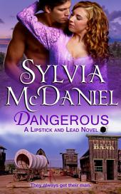 Dangerous - A Western Historical: Lipstick and Lead Series Book 3