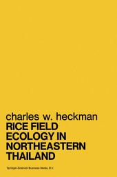 Rice Field Ecology in Northeastern Thailand: The Effect of Wet and Dry Seasons on a Cultivated Aquatic Ecosystem