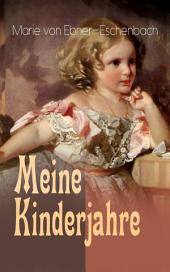 Meine Kinderjahre (Vollständige Ausgabe): Biographische Skizzen