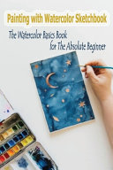 Painting with Watercolor Sketchbook PDF