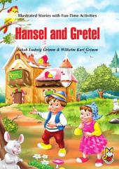 Hansel and Gretel: Illustrated Stories with Fun Time Activities