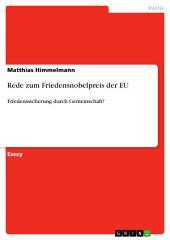 Rede zum Friedensnobelpreis der EU: Friedenssicherung durch Gemeinschaft?