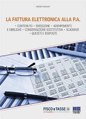 La fattura elettronica alla: Tutte le novità in tema di fatturazione, con particolare riguardo all'obbligo di fatturazione elettronica verso la Pubblica Amministrazione, Pagina 1