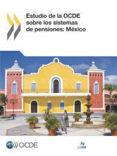 Estudio de la OCDE sobre los sistemas de pensiones: México 2015