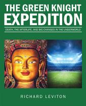 The Green Knight Expedition: Death, the Afterlife, and Big Changes in the Underworld