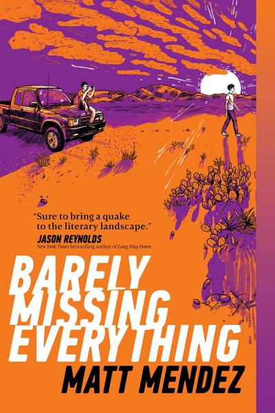 Download Barely Missing Everything Book