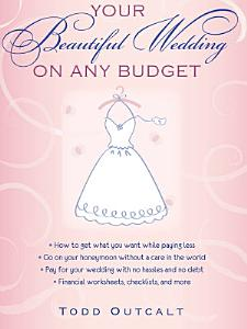 Your Beautiful Wedding on Any Budget Book