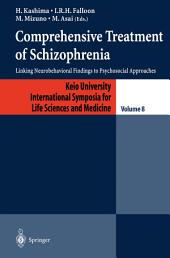 Comprehensive Treatment of Schizophrenia: Linking Neurobehavioral Findings to Pschycosocial Approaches