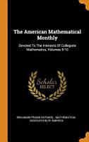 The American Mathematical Monthly  Devoted to the Interests of Collegiate Mathematics PDF