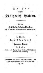 Reisen durch das Königreich Baiern: Reisen über Anzing, Haag, Ampfing, Mühldorf nach Neumarkt und Vilsbiburg. 2,2