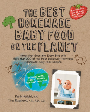 The Best Homemade Baby Food: Your Baby's Early Nutrition