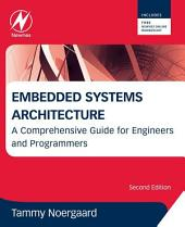 Embedded Systems Architecture: A Comprehensive Guide for Engineers and Programmers, Edition 2