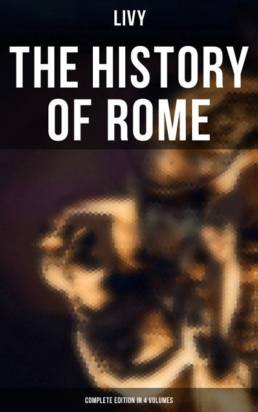 The History Of Rome Complete Edition In 4 Volumes