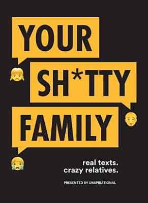 Your Sh tty Family