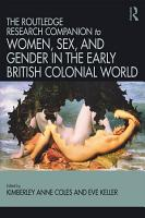 Routledge Companion to Women  Sex  and Gender in the Early British Colonial World PDF