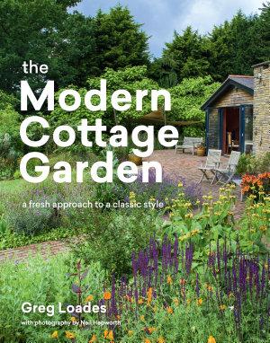 The Modern Cottage Garden PDF