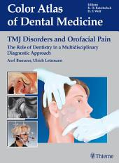 TMJ Disorders and Orofacial Pain: The Role of Dentistry in a Multidisciplinary Diagnostic Approach