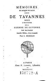 Memoires suivis de l'histoire de la guerre de Guyenne par J. Balthazar. Nouv. ed. rev. et ann. par C. Moreau