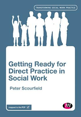 Getting Ready for Direct Practice in Social Work