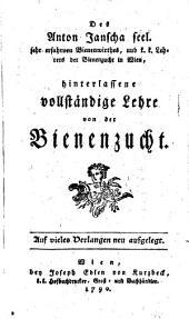 Des Anton Janscha ... Hinterlassene vollständige Lehre von der Bienenzucht