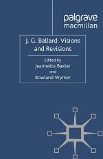 J. G. Ballard: Visions and Revisions