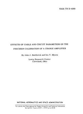 Effects of Cable and Circuit Parameters on the Precision Calibration of a Charge Amplifier