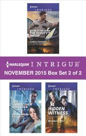 Harlequin Intrigue November 2015 - Box Set 2 of 2: Scene of the Crime: The Deputy's Proof\Her Undercover Defender\Hidden Witness