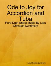 Ode to Joy for Accordion and Tuba - Pure Duet Sheet Music By Lars Christian Lundholm