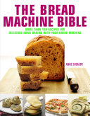 The Bread Machine Bible