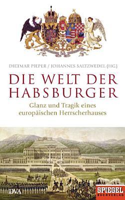 Die Welt der Habsburger PDF