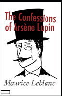 The Confessions of Ars  ne Lupin Annotated PDF