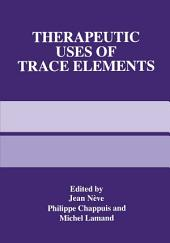 Therapeutic Uses of Trace Elements