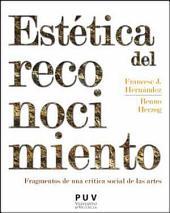 Estética del reconocimiento: Fragmentos de una crítica social de las artes