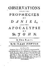 Observations Upon the Prophecies of Daniel, and the Apocalypse of St. John: In Two Parts, Volume 1