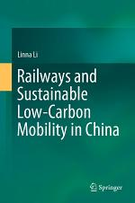 Railways and Sustainable Low-Carbon Mobility in China