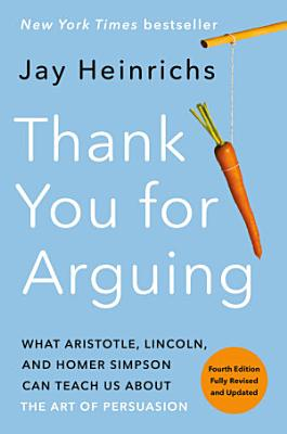 Thank You for Arguing  Fourth Edition  Revised and Updated  PDF