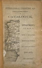 Portuguese Special Catalogue: Departments I., II., III., IV., V. Mining and Metallurgy. Manufactures. Education and Science. Fine Arts. Machinery