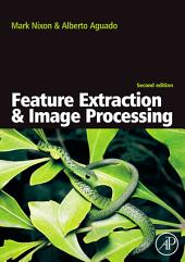 Feature Extraction & Image Processing: Edition 2