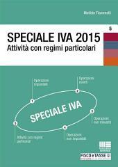 Speciale IVA 2015. Attività con regimi particolari