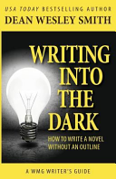 Download Writing Into the Dark  How to Write a Novel Without an Outline Book