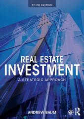 Real Estate Investment: A Strategic Approach, Edition 3