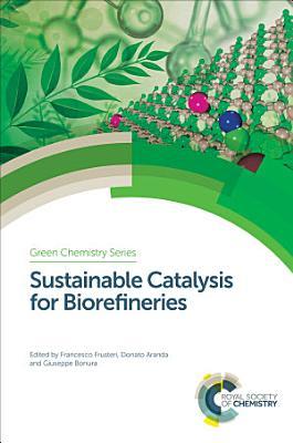 Sustainable Catalysis for Biorefineries