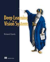 Deep Learning for Vision Systems PDF