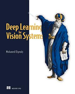 Deep Learning for Vision Systems Book