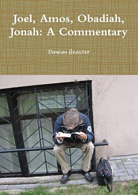 Joel  Amos  Obadiah  Jonah  A Commentary